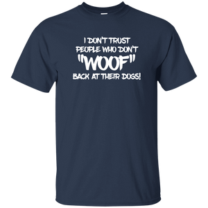 Don't Trust Don't Woof - T Shirt Rescuers Club