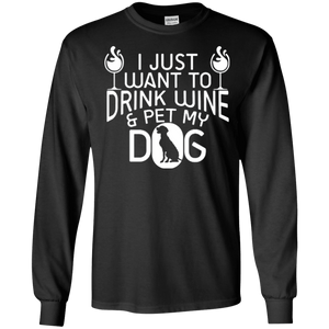 Drink Wine and Pet My Dog - Long Sleeve T Shirt Rescuers Club