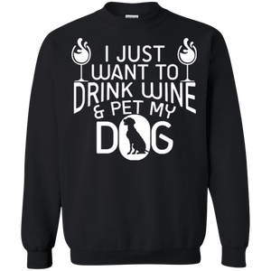 Drink Wine and Pet My Dog - Sweatshirt Rescuers Club