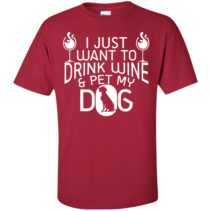 Drink Wine and Pet My Dog - T Shirt Rescuers Club
