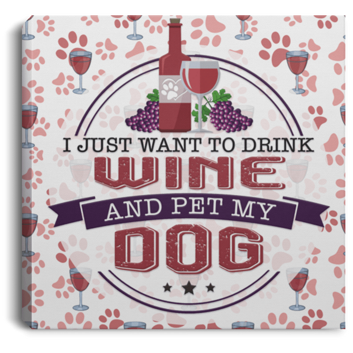 Drink Wine and Pet My Dog - Wall Canvas Rescuers Club