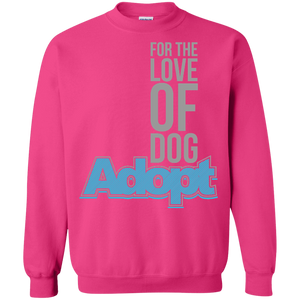 For The Love Of Dog Adopt - Sweatshirt Rescuers Club