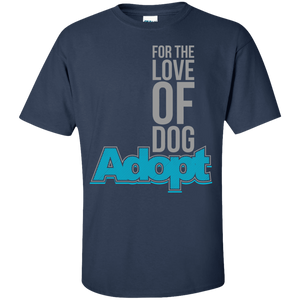 For The Love Of Dog Adopt - T Shirt Rescuers Club
