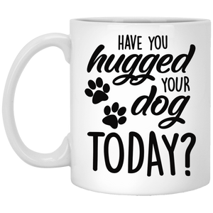 Have You Hugged Your Dog Today? - Mugs Rescuers Club