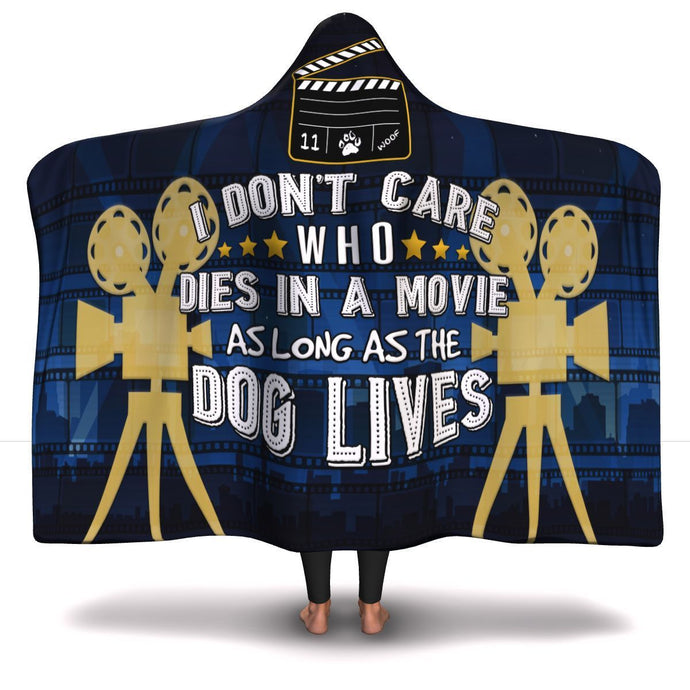 I Don't Care Who Dies in a Movie - Hooded Blanket Rescuers Club