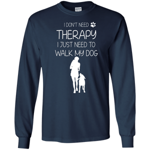 I Don't Need Therapy - Long Sleeve T Shirt Rescuers Club