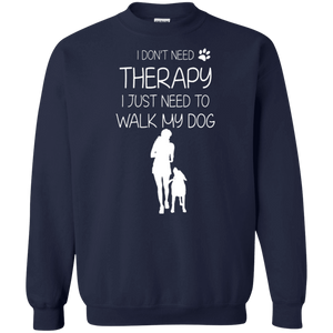 I Don't Need Therapy - Sweatshirt Rescuers Club