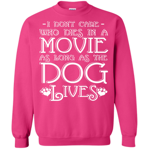I Dont Care Who Dies In A Movie - Sweatshirt Rescuers Club