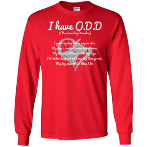 I Have O.D.D - Long Sleeve T Shirt Rescuers Club