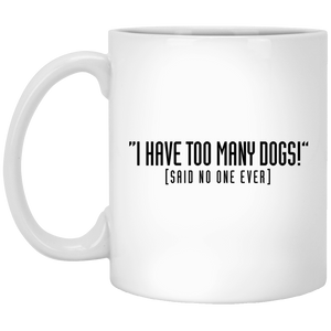 I Have Too Many Dogs - Mugs Rescuers Club