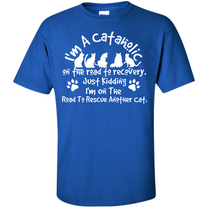I'm A Cataholic - T Shirt Rescuers Club