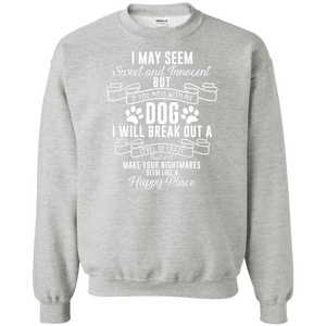 I May Seem Sweet And Innocent - Sweatshirt Rescuers Club