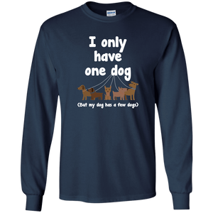 I Only Have 1 Dog - Long Sleeve T Shirt Rescuers Club