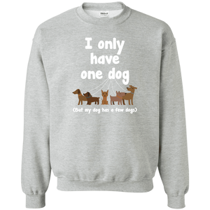 I Only Have 1 Dog - Sweatshirt Rescuers Club