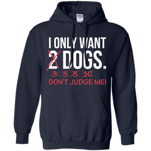 I Only Want 2 Dogs - Hoodie Rescuers Club