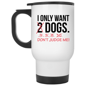 I Only Want 2 Dogs - Mugs Rescuers Club