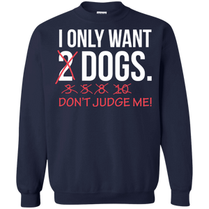I Only Want 2 Dogs - Sweatshirt Rescuers Club