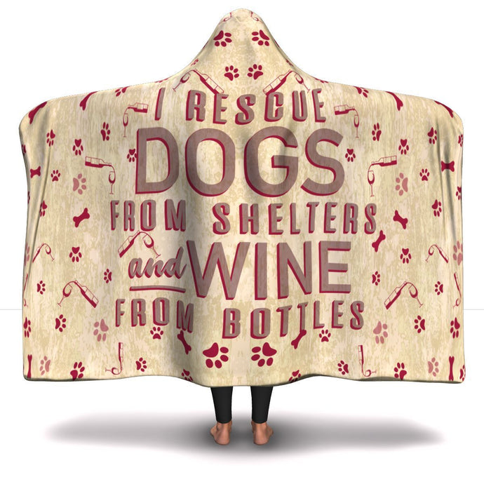 I Rescue Dogs and Wine - Hooded Blanket Rescuers Club