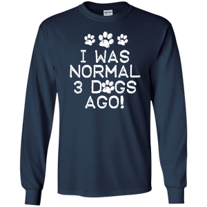 I Was Normal Dogs - Long Sleeve T Shirt Rescuers Club