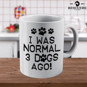 I Was Normal Dogs - Mugs Rescuers Club
