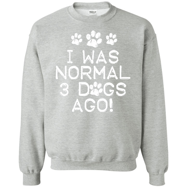 I Was Normal Dogs - Sweatshirt Rescuers Club