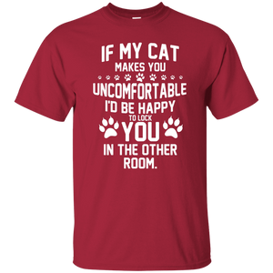 If My Cat Makes You Uncomfortable - T Shirt Rescuers Club