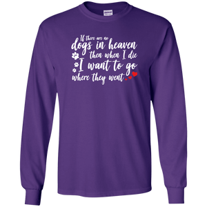 If There Are No Dogs In Heaven - Long Sleeve T Shirt Rescuers Club