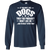 Load image into Gallery viewer, If You Don't Like Dogs - Long Sleeve T Shirt Rescuers Club
