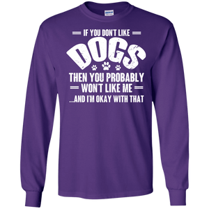If You Don't Like Dogs - Long Sleeve T Shirt