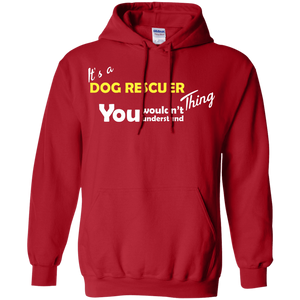Its A Dog Rescuer Thing - Hoodie Rescuers Club