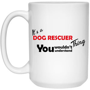 Its A Dog Rescuer Thing - Mugs Rescuers Club