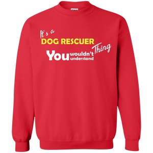 Its A Dog Rescuer Thing - Sweatshirt Rescuers Club