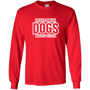 Life Is Great Dogs - Long Sleeve T Shirt Rescuers Club