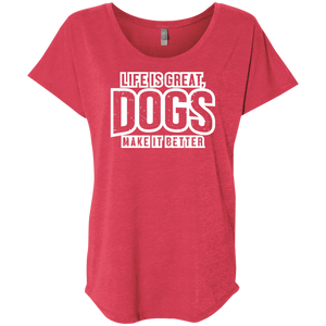Life Is Great Dogs - Slouchy Tee Rescuers Club