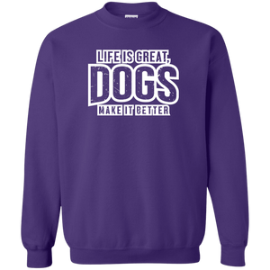 Life Is Great Dogs - Sweatshirt Rescuers Club