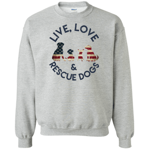 Live Love and Rescue Dogs - Sweatshirt