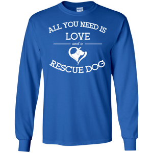 Love and a Rescue Dog - Long Sleeve T Shirt Rescuers Club