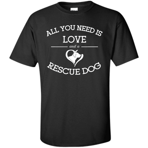 Love and a Rescue Dog - T Shirt Rescuers Club