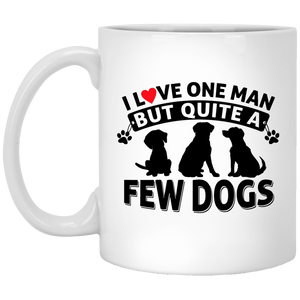 Love One Man and a Few Dogs - Mugs Rescuers Club