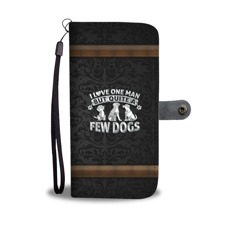 Love One Man and a Few Dogs - Phone Wallet Case Rescuers Club