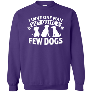 Love One Man and a Few Dogs - Sweatshirt Rescuers Club