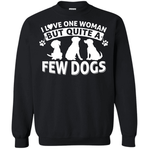 Love One Woman Few Dogs - Sweatshirt, Crewnecks - Rescuers Club