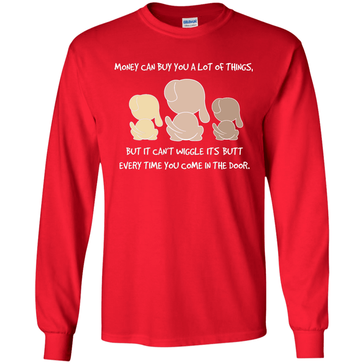 Money Can Buy You A Lot Of Things - Long Sleeve T Shirt Rescuers Club