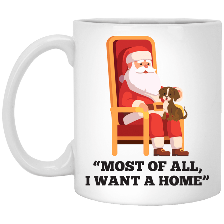 Most Of All I Want A Home Dog - Mugs Rescuers Club