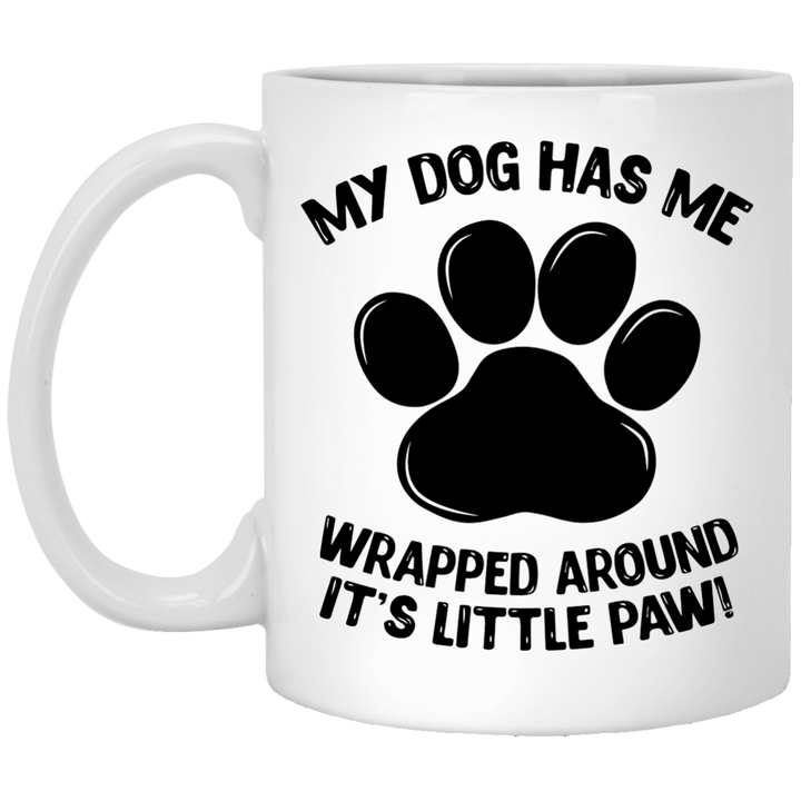 My Dog Has Me Wrapped Around It's Little Paw - Mugs Rescuers Club