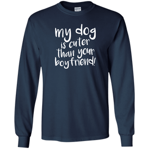My Dog Is Cuter Than Your Boyfriend - Long Sleeve T Shirt Rescuers Club