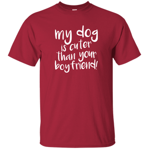 My Dog Is Cuter Than Your Boyfriend - T Shirt Rescuers Club