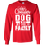 Load image into Gallery viewer, My Dog Is Family - Long Sleeve T Shirt Rescuers Club