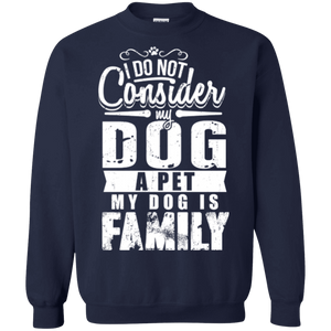 My Dog Is Family - Sweatshirt Rescuers Club