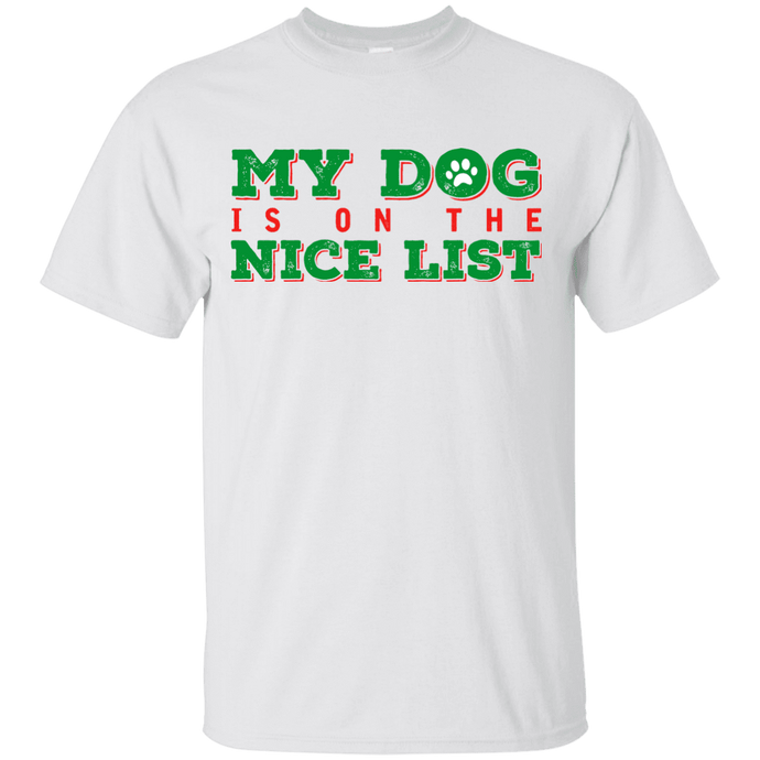 My Dog Is On The Nice List - White T Shirt Rescuers Club